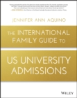 The International Family Guide to US University Admissions - eBook