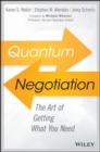 Quantum Negotiation : The Art of Getting What You Need - eBook