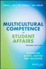 Multicultural Competence in Student Affairs : Advancing Social Justice and Inclusion - Book