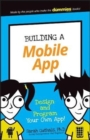 Building a Mobile App : Design and Program Your Own App! - Book