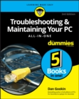 Troubleshooting & Maintaining Your PC All-in-One For Dummies - Book