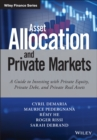 Asset Allocation and Private Markets : A Guide to Investing with Private Equity, Private Debt, and Private Real Assets - eBook