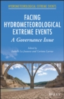 Facing Hydrometeorological Extreme Events : A Governance Issue - eBook