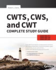 CWTS, CWS, and CWT Complete Study Guide : Exams PW0-071, CWS-100, CWT-100 - Book