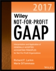 Wiley Not-for-Profit GAAP 2017 : Interpretation and Application of Generally Accepted Accounting Principles - eBook