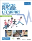Advanced Paediatric Life Support, Australia and New Zealand : A Practical Approach to Emergencies - eBook