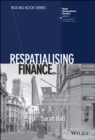 Respatialising Finance : Power, Politics and Offshore Renminbi Market Making in London - Book