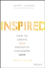 Inspired : How to Create Tech Products Customers Love - Book