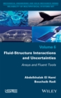 Fluid-Structure Interactions and Uncertainties : Ansys and Fluent Tools - eBook
