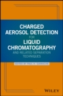 Charged Aerosol Detection for Liquid Chromatography and Related Separation Techniques - eBook