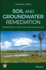 Soil and Groundwater Remediation : Fundamentals, Practices, and Sustainability - eBook