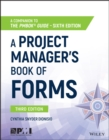 A Project Manager's Book of Forms : A Companion to the PMBOK Guide - Book