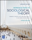 Introduction to Sociological Theory : Theorists, Concepts, and their Applicability to the Twenty-First Century - Book