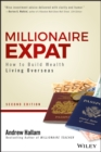 Millionaire Expat : How To Build Wealth Living Overseas - Book