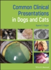 Common Clinical Presentations in Dogs and Cats - Book