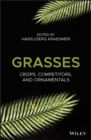 Grasses : Crops, Competitors, and Ornamentals - eBook