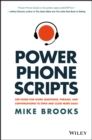 Power Phone Scripts : 500 Word-for-Word Questions, Phrases, and Conversations to Open and Close More Sales - Book