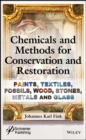 Chemicals and Methods for Conservation and Restoration : Paintings, Textiles, Fossils, Wood, Stones, Metals, and Glass - eBook