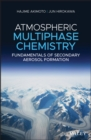 Atmospheric Multiphase Chemistry : Fundamentals of Secondary Aerosol Formation - eBook
