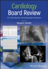 Cardiology Board Review : ECG, Hemodynamic and Angiographic Unknowns - eBook