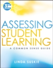 Assessing Student Learning : A Common Sense Guide - Book