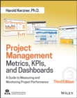 Project Management Metrics, KPIs, and Dashboards : A Guide to Measuring and Monitoring Project Performance - Book