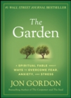 The Garden : A Spiritual Fable About Ways to Overcome Fear, Anxiety, and Stress - Book