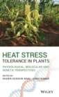 Heat Stress Tolerance in Plants : Physiological, Molecular and Genetic Perspectives - Book