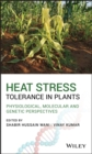 Heat Stress Tolerance in Plants : Physiological, Molecular and Genetic Perspectives - eBook