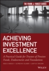Achieving Investment Excellence : A Practical Guide for Trustees of Pension Funds, Endowments and Foundations - Book