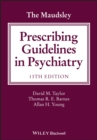 The Maudsley Prescribing Guidelines in Psychiatry - Book