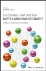 Successful Construction Supply Chain Management : Concepts and Case Studies - eBook