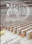 Machine Landscapes : Architectures of the Post Anthropocene - eBook