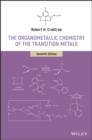 The Organometallic Chemistry of the Transition Metals - Book