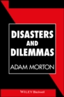 Disasters and Dilemmas : Strategies for Real-Life Decision Making - eBook