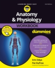 Anatomy & Physiology Workbook For Dummies with Online Practice - Book