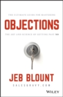 Objections : The Ultimate Guide for Mastering The Art and Science of Getting Past No - Book