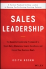 Sales Leadership : The Essential Leadership Framework to Coach Sales Champions, Inspire Excellence, and Exceed Your Business Goals - eBook