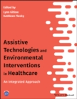 Assistive Technologies and Environmental Interventions in Healthcare : An Integrated Approach - eBook