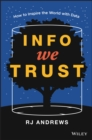 Info We Trust : How to Inspire the World with Data - Book
