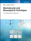 Biomolecular and Bioanalytical Techniques : Theory, Methodology and Applications - Book