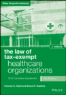 The Law of Tax-Exempt Healthcare Organizations, 2018 Supplement - eBook