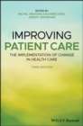 Improving Patient Care : The Implementation of Change in Health Care - Book