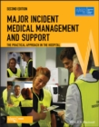Major Incident Medical Management and Support : The Practical Approach in the Hospital - Book