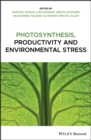 Photosynthesis, Productivity, and Environmental Stress - eBook