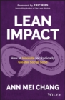 Lean Impact : How to Innovate for Radically Greater Social Good - Book