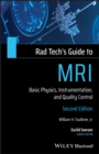 Rad Tech's Guide to MRI : Basic Physics, Instrumentation, and Quality Control - Book