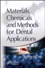 Materials, Chemicals and Methods for Dental Applications - eBook