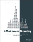 #MakeoverMonday : Improving How We Visualize and Analyze Data, One Chart at a Time - eBook