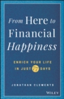 From Here to Financial Happiness : Enrich Your Life in Just 77 Days - Book